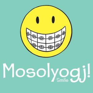 MOSOLYOGJ! Smile!